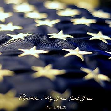 America, My Home Sweet Home