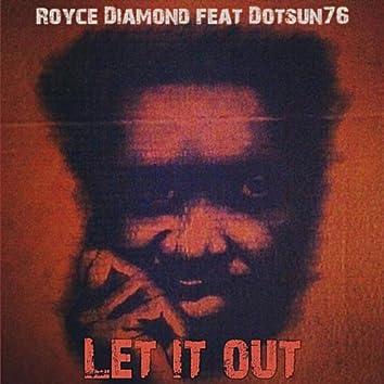 Let It Out (feat. Dotsun76)
