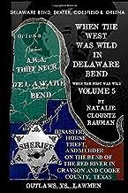When the West Was Wild In Delaware Bend - When the West Was Wild Volume 5: OUTLAWS VS LAWMEN - In the Thief Neck - DELAWAR...