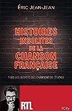 Histoires insolites de la chanson française - Tous les secrets des chansons de légende