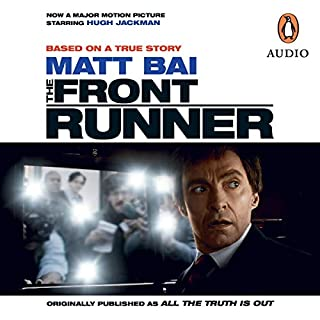 The Front Runner                   By:                                                                                                                                 Matt Bai                               Narrated by:                                                                                                                                 Rob Shapiro                      Length: 9 hrs and 39 mins     2 ratings     Overall 5.0