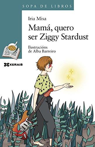 Mamá, quero ser Ziggy Stardust (Infantil E Xuvenil - Sopa De Libros - De 10 Anos En Diante)