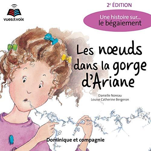 Page de couverture de Les noeuds dans la gorge d'Ariane: une histoire sur... le bégaiement