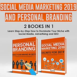 Social Media Marketing 2019 and Personal Branding 2 books in 1     Learn Step-by-Step How to Dominate Your Niche with Social Media, Advertising and SEO              By:                                                                                                                                 Ray Welch                               Narrated by:                                                                                                                                 Christopher Preece                      Length: 6 hrs and 2 mins     20 ratings     Overall 5.0