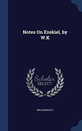 Notes on Ezekiel, by W.K