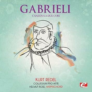 Gabrieli: Canzona a Due Cori (Digitally Remastered)