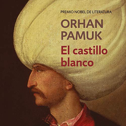El castillo blanco [The White Castle] audiobook cover art