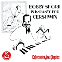 Bobby Short Is K-RA-ZY for Gershwin by Bobby Short