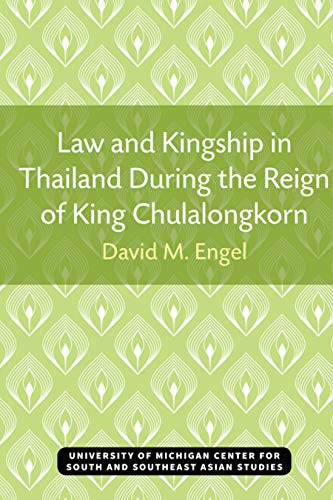 Law and Kingship in Thailand During the Reign of King Chulalongkorn (Michigan Papers On South And Southeast Asia Book 9) (English Edition)