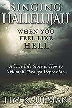 Singing Hallelujah: When You Feel Like Hell
