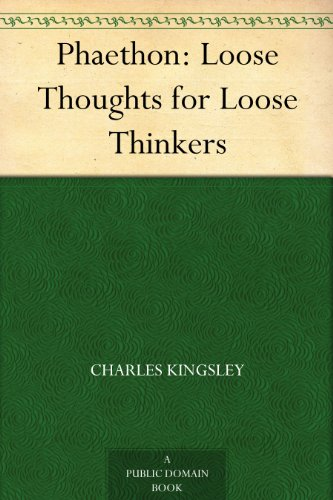 Download Phaethon: Loose Thoughts for Loose Thinkers (English Edition) B00AQMC6RC