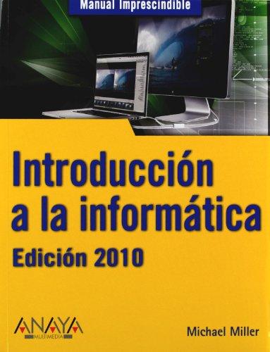 Introducción a la informática. Edición 2010 (Manuales Imprescindibles)