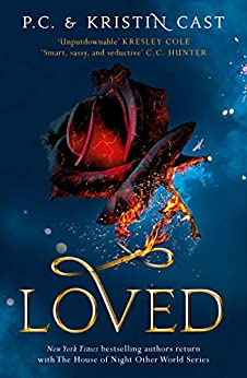 Loved (House of Night Other Worlds Book 1) by [P.C. Cast, Kristin Cast]