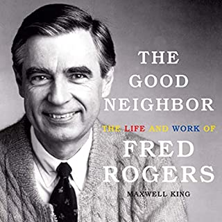 The Good Neighbor     The Life and Work of Fred Rogers              By:                                                                                                                                 Maxwell King                               Narrated by:                                                                                                                                 LeVar Burton                      Length: 14 hrs and 7 mins     353 ratings     Overall 4.5