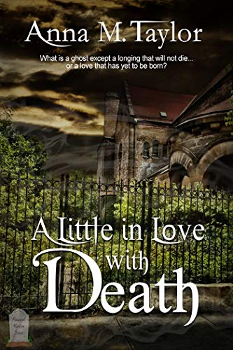 A Little In Love With Death (Haunted Harlem Book 2) by [Anna M. Taylor ]
