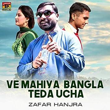 Ve Mahiya Bangla Teda Ucha - Single
