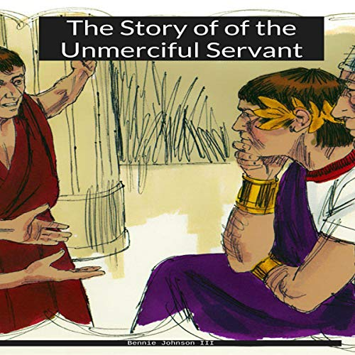 The Story of the Unmerciful Servant audiobook cover art