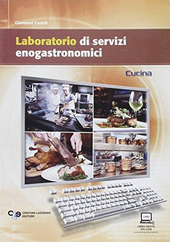 Laboratorio di servizi enogastronomici. Settore cucina. Per le scuole superiori