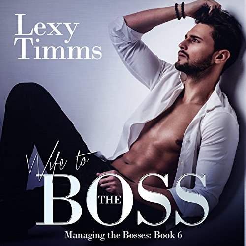 Wife to the Boss Audiobook By Lexy Timms cover art