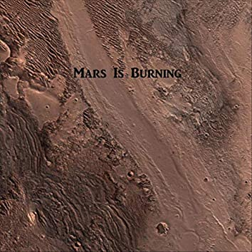 Mars Is Burning