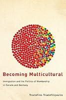 Becoming Multicultural by Triadafilos Triadafilopoulos(2013-03-19)
