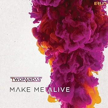 Make Me Alive