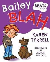 Bailey Beats the Blah by Karen Michelle Tyrrell (2013-09-01)