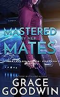 Mastered by Her Mates (Interstellar Brides(r) Program)