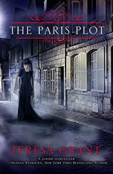 The Paris Plot (Malcolm & Suzanne Rannoch Historical Mystery Book 6) by [Teresa Grant]