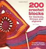 [200 Crochet Blocks for Blankets, Throws and Afghans: Crochet Squares to Mix-and-Match] [Jan Eaton] [January, 2005]