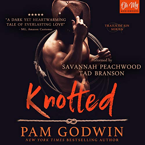 Knotted     Trails of Sin, Book 1              By:                                                                                                                                 Pam Godwin                               Narrated by:                                                                                                                                 Tad Branson,                                                                                        Savannah Peachwood                      Length: 8 hrs and 43 mins     268 ratings     Overall 4.4