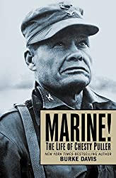 Image: Marine!: The Life of Chesty Puller | Kindle Edition | by Burke Davis (Author). Publisher: Open Road Media (March 29, 2016)