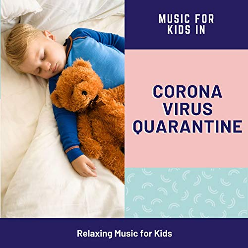 Music for Kids in Coronavirus Quarantine