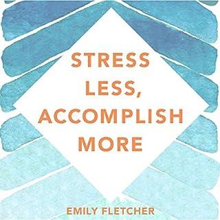 Stress Less, Accomplish More cover art