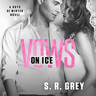 Vows on Ice      Boys of Winter, Book 6              By:                                                                                                                                 S. R. Grey                               Narrated by:                                                                                                                                 Reagan West                      Length: 4 hrs and 3 mins     23 ratings     Overall 4.7
