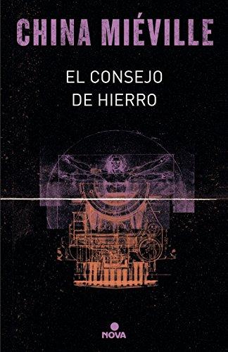 El consejo de hierro (Bas-Lag 3) (Spanish Edition)