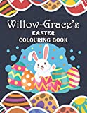 Willow-Grace's Easter Colouring Book: Willow-Grace Personalised Custom Name - Easter Colouring Book - 8.5x11 - Bunny Eggs Theme
