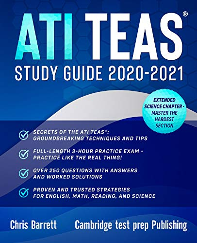 ATI TEAS Study Guide 2020-2021: The Best Strategies, Techniques & Tips Prove to Maximize Your Score. Examples and Solutions to each question type PLUS ... Academic Skills) (English Edition)