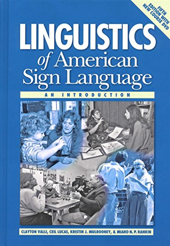 Compare Textbook Prices for Linguistics of American Sign Language, 5th Ed.: An Introduction Fifth edition, Completely Revised and Updated with New DVD Edition ISBN 9781563685071 by Valli, Clayton,Lucas, Ceil,Mulrooney, Kristin J.,Villanueva, Miako