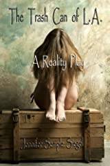 The Trash Can of L.A.: A Reality Play Paperback