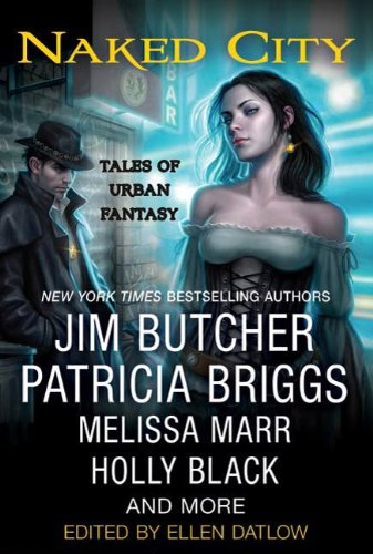 Naked City Tales Of Urban Fantasy The Dresden Files Series English Edition Ebook Datlow Ellen Kindle Shop