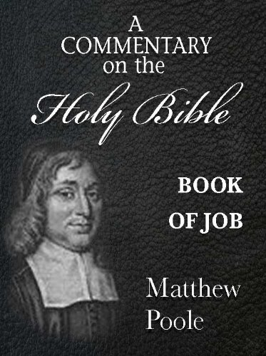 Matthew Poole's Commentary on the Holy Bible - Book of Job (Annotated) (English Edition)