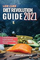 Low-carb diet revolution guide 2021: 21-day weight loss challenge to burn fat and get in shape without sacrifice. Tons of easy and simple recipes inside