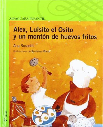 Alex, Luisito el Osito y un montón de huevos fritos (Serie verde)