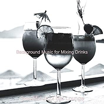 Background Music for Mixing Drinks