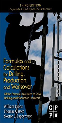 Formulas and Calculations for Drilling, Production, and Workover: All the Formulas You Need to Solve Drilling and Production Problems (English Edition)