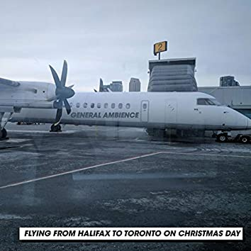 Flying from Halifax to Toronto on Christmas Day