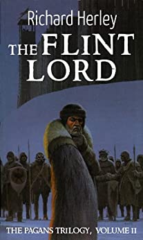 The Flint Lord (The Pagans Book 2) by [Richard Herley]