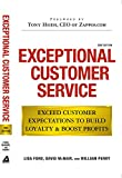 Exceptional Customer Service: Exceed Customer Expectations to Build Loyalty & Boost Profits