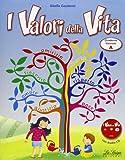 Valori della vita (i). Vol. A. Per la Scuola elementare. Con CD Audio